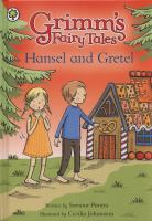 Hansel and Gretel / written by Saviour Pirotta ; illustrated by Cecilia Johansson
