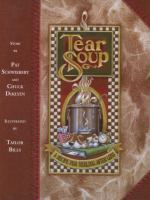 Tear soup : a recipe for healing after loss