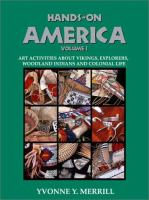 Hands-on America : art activities about Vikings, Woodland Indians and early colonists / Yvonne Merrill