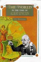The world in the time of Albert Einstein 1879-1955