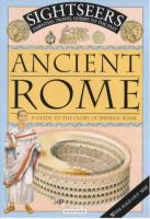 Ancient Rome : a guide to the glory of imperial Rome