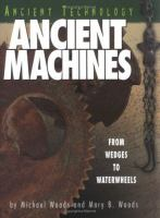 Ancient machines : from wedges to waterwheels