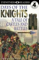 Days of the knights : a tale of castles and battles