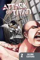 Attack on Titan / [Hajime Isayama] ; translated and adapted by Sheldon Drzka. Vol. 2.