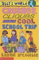 Crushes, cliques and the cool school trip