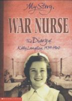 War nurse : the diary of Kitty Langley, 1939-1940