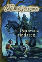Den svarte riddaren / Mary Pope Osborne ; översättning: Manieri Communications ; illustrationer: Sal Murdocca