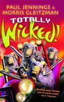Totally wicked! : all six books in one