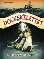 Dockskelettet / Holly Black ; översättning: Ingela Jernberg ; [illustrationer: Eliza Wheeler]