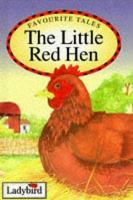 The little red hen : based on a traditional folk tale