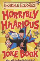 Horribly hilarious joke book / by Terry Deary ; illustrated by Martin Brown