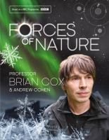 Forces of nature / Brian Cox & Andrew Cohen