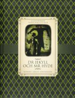 Dr Jekyll och Mr Hyde / Robert Louis Stevenson ; bearbetad av Anne Rooney ; illustrerad av Tom McGrath ; översättning av Evelina Cederholm