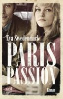 Paris passion / Eva Swedenmark.