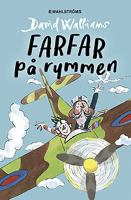 Farfar på rymmen / David Walliams ; illustrationer av Tony Ross ; översättning: Klara Lindell