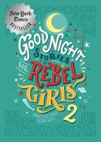 Good night stories for rebel girls / Elena Favilli and Francesca Cavallo. 2