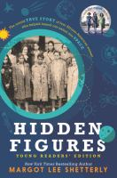 Hidden figures : the untold story of the four Afro-American women who helped launch our nation into space / Margot Lee Shetterly