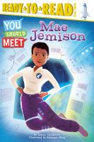 Mae Jemison / by Laurie Calkhoven ; illustrated by Monique Dong.