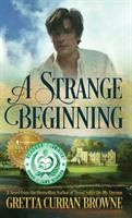 A strange beginning / Gretta Curran Browne.