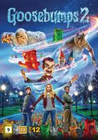Goosebumps [Videoupptagning]. 2 / / directed by Ari Sandel ; screenplay by Rob Lieber ; story by R.L. Stine; produced by Deborah Forte.