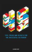 45 tips, tricks and secrets for the succesful IB student