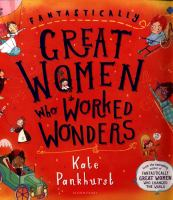 Fantastically great women who worked wonders / Kate Pankhurst