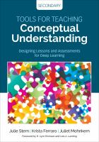 Tools for teaching conceptual understanding, secondary : designing lessons and assessments for deep learning / Julie Stern, Krista Ferraro, Juliet Mohnkern ; foreword by H. Lynn Erickson and Lois A. Lanning.