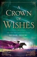 A crown of wishes / Roshani Chokshi.