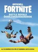 Officiell Fortnite battle royale överlevnadshandbok