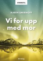 Vi for upp med mor