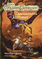 Dinosaurierna kommer / Mary Pope Osborne ; översättning: Manieri Communications ; illustrationer: Sal Murdocca