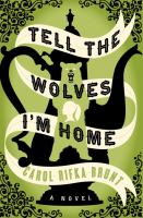 Tell the wolves I'm home : a novel