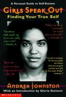 Girls Speak Out : Finding Your True Self