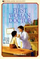 The First Woman Doctor : The story about Elizabeth Blackwell, M.D