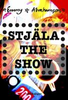Stjäla the show / Emmy Abrahamson