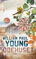 Ödehuset / William Paul Young ; översättning: Daniel Braw