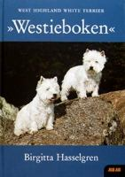 """Westieboken"" : West highland white terrier / Birgitta Hasselgren ; [fotografer: Andreas ... ; illustrationer: Cindy Pettersson]"