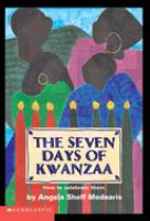 The seven days of Kwanzaa : How to celebrate them